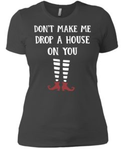 image 808 247x296px Wizard of Oz: Don't Make Me Drop A House On You T Shirts, Hoodies, Tank