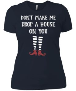 image 809 247x296px Wizard of Oz: Don't Make Me Drop A House On You T Shirts, Hoodies, Tank