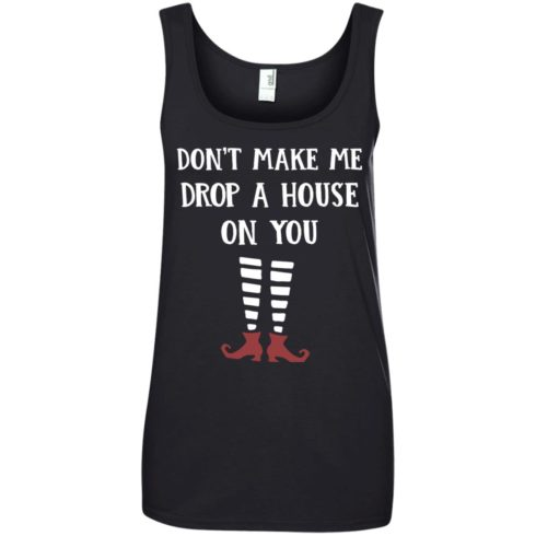 image 810 490x490px Wizard of Oz: Don't Make Me Drop A House On You T Shirts, Hoodies, Tank
