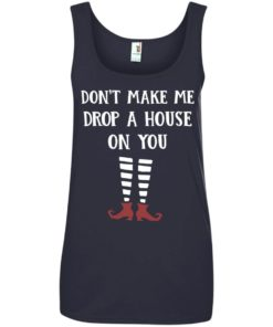 image 811 247x296px Wizard of Oz: Don't Make Me Drop A House On You T Shirts, Hoodies, Tank