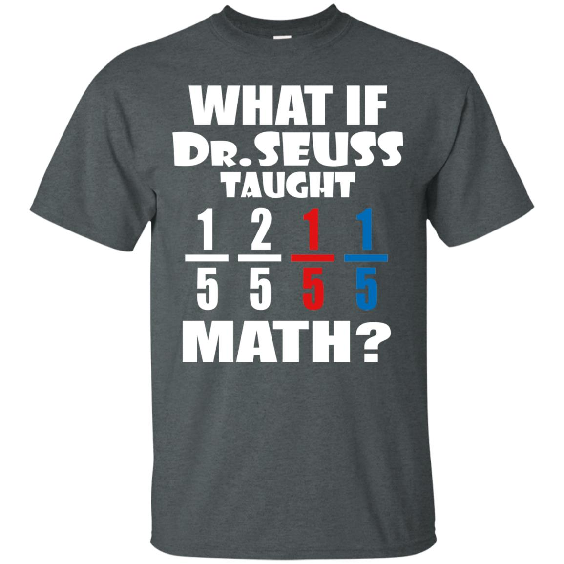 image 835px What If Dr Seuss Taught Math T Shirts, Hoodies, Tank Top