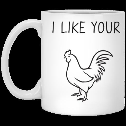 image 90 490x490px I Like Your Chicken Funny Coffee Mug