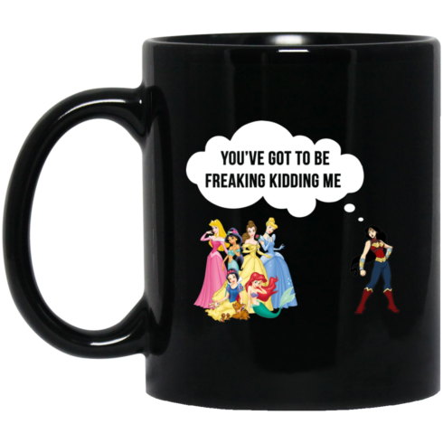 image 93 490x490px Wonder Woman vs Disney Princes You've Got To Be Freaking Kidding Me Coffee Mug