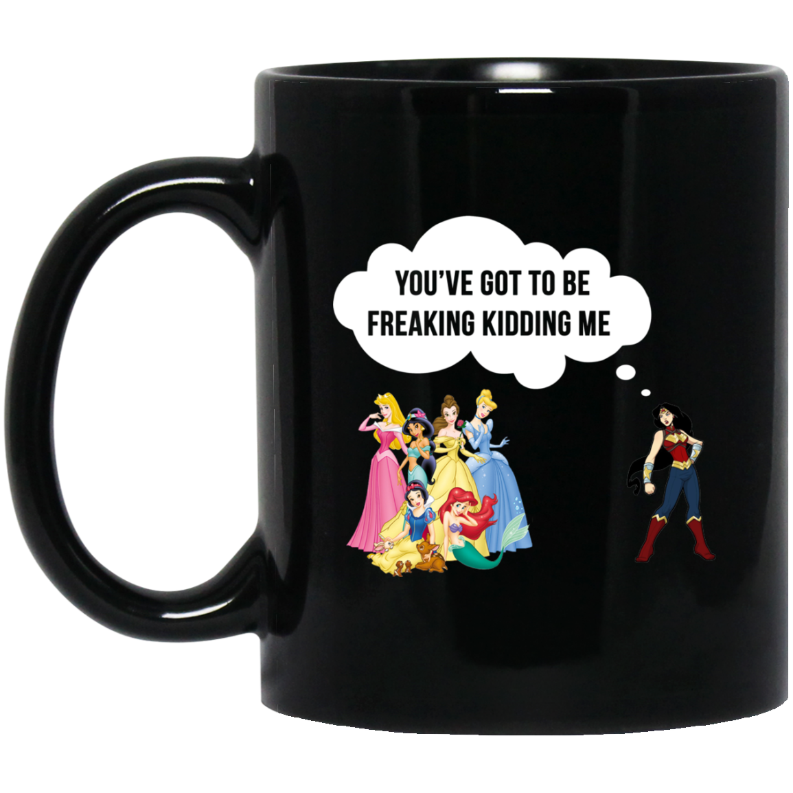image 93px Wonder Woman vs Disney Princes You've Got To Be Freaking Kidding Me Coffee Mug