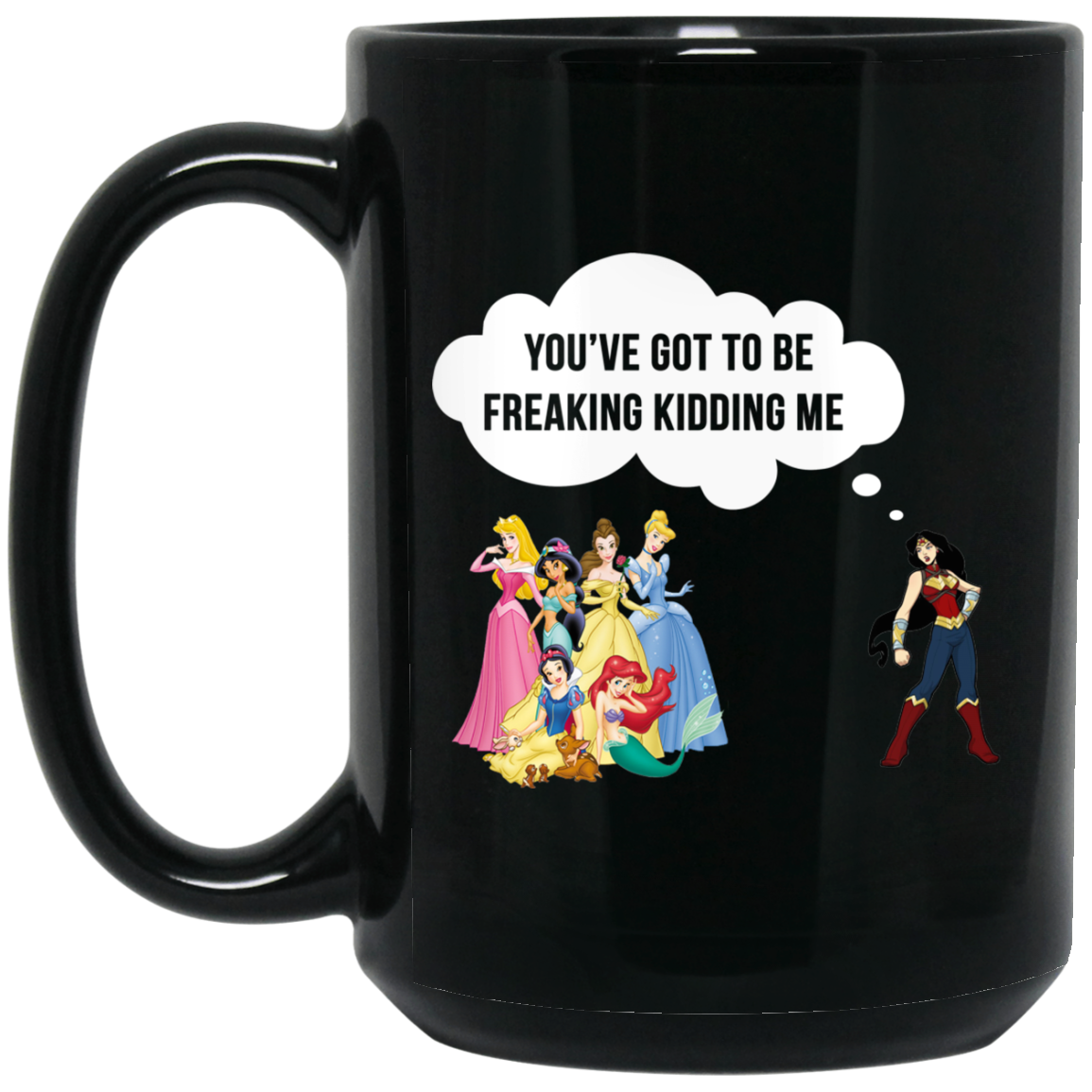 image 94px Wonder Woman vs Disney Princes You've Got To Be Freaking Kidding Me Coffee Mug