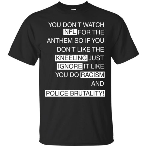 image 952 490x490px Colin Kaepernick: You Don't Watch NFL For The Anthem So If You Don't Like The Kneeling T Shirt