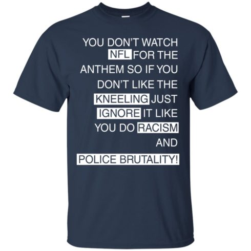 image 953 490x490px Colin Kaepernick: You Don't Watch NFL For The Anthem So If You Don't Like The Kneeling T Shirt