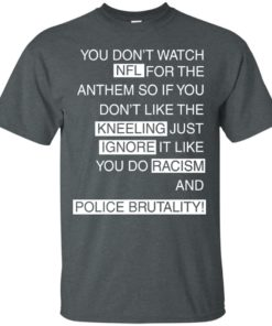 image 954 247x296px Colin Kaepernick: You Don't Watch NFL For The Anthem So If You Don't Like The Kneeling T Shirt