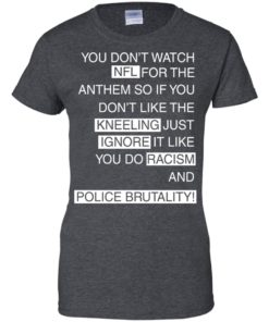 image 963 247x296px Colin Kaepernick: You Don't Watch NFL For The Anthem So If You Don't Like The Kneeling T Shirt