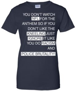 image 964 247x296px Colin Kaepernick: You Don't Watch NFL For The Anthem So If You Don't Like The Kneeling T Shirt