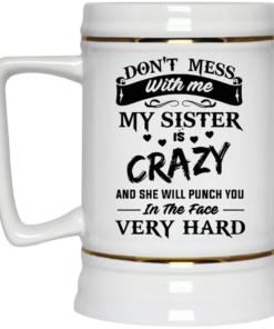 image 10 247x296px Don't Mess With Me My Sister Is Crazy Coffee Mug