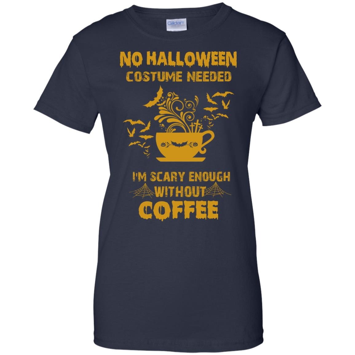 image 10px No Halloween Costume Needed I'm Scary Enough Without Coffee T Shirts, Hoodies, Tank Top