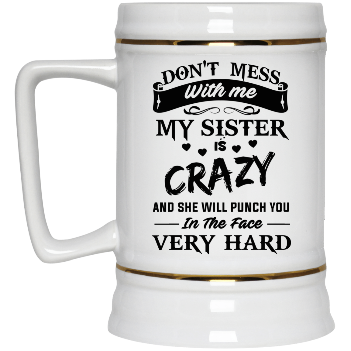 image 10px Don't Mess With Me My Sister Is Crazy Coffee Mug