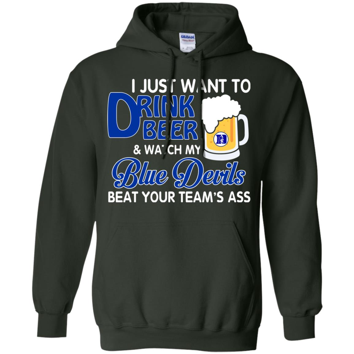 image 1082px I just want to drink beer and watch my Blue Devils beat your team's ass shirt