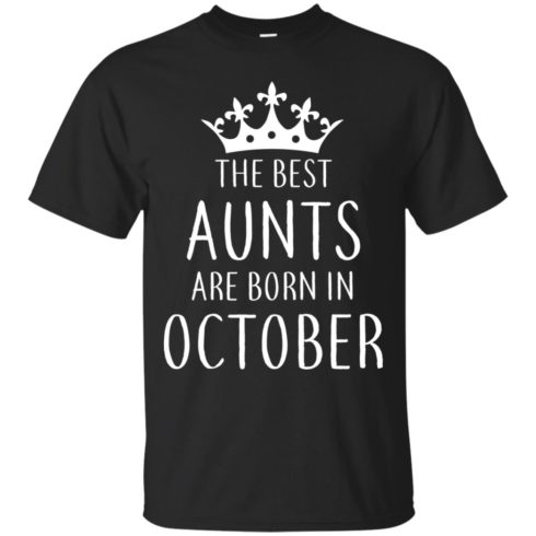 image 109 490x490px The Best Aunts Are Born In October T Shirts, Hoodies, Tank Top