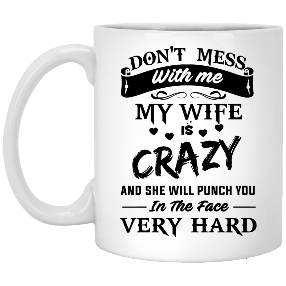image 11px Don't Mess With Me My Wife Is Crazy Coffee Mug