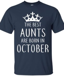 image 110 247x296px The Best Aunts Are Born In October T Shirts, Hoodies, Tank Top