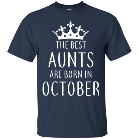 image 110 490x490px The Best Aunts Are Born In October T Shirts, Hoodies, Tank Top