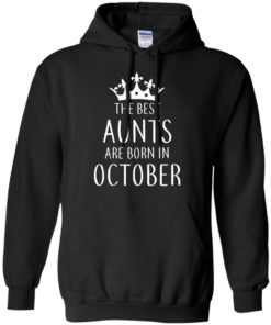 image 112 247x296px The Best Aunts Are Born In October T Shirts, Hoodies, Tank Top