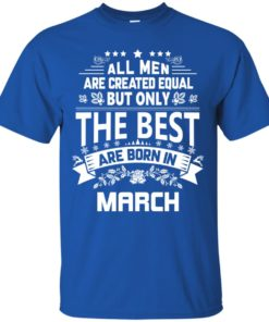 image 1125 247x296px Jason Statham: All Men Are Created Equal The Best Are Born In March T Shirts