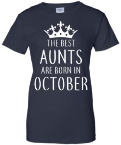 image 119 247x296px The Best Aunts Are Born In October T Shirts, Hoodies, Tank Top
