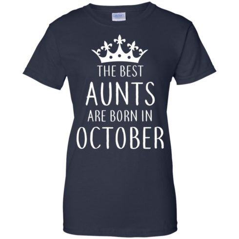image 119 490x490px The Best Aunts Are Born In October T Shirts, Hoodies, Tank Top