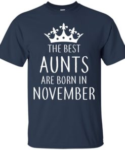 image 121 247x296px The Best Aunts Are Born In November T Shirts, Hoodies, Tank