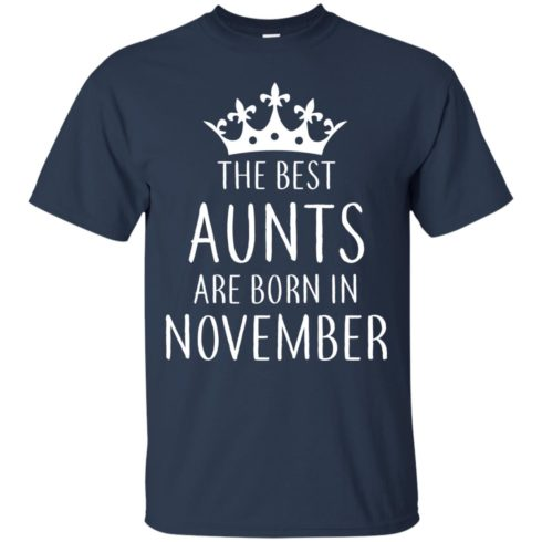 image 121 490x490px The Best Aunts Are Born In November T Shirts, Hoodies, Tank