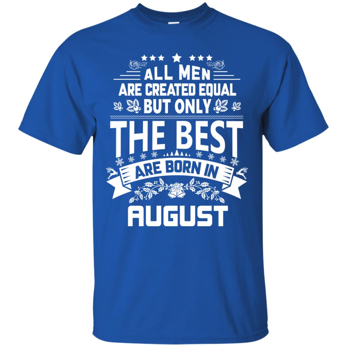 image 1213px Jason Statham: All Men Are Created Equal The Best Are Born In August T Shirts