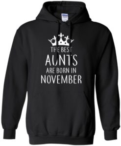image 123 247x296px The Best Aunts Are Born In November T Shirts, Hoodies, Tank