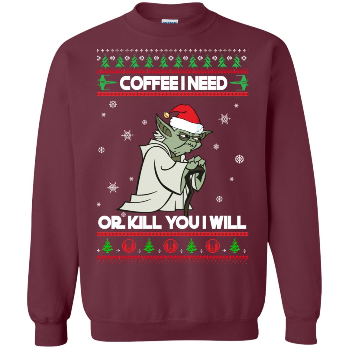 image 1242px Star Wars Yoda Sweater: Coffee I Need Or Kill You I Will Christmas Sweater