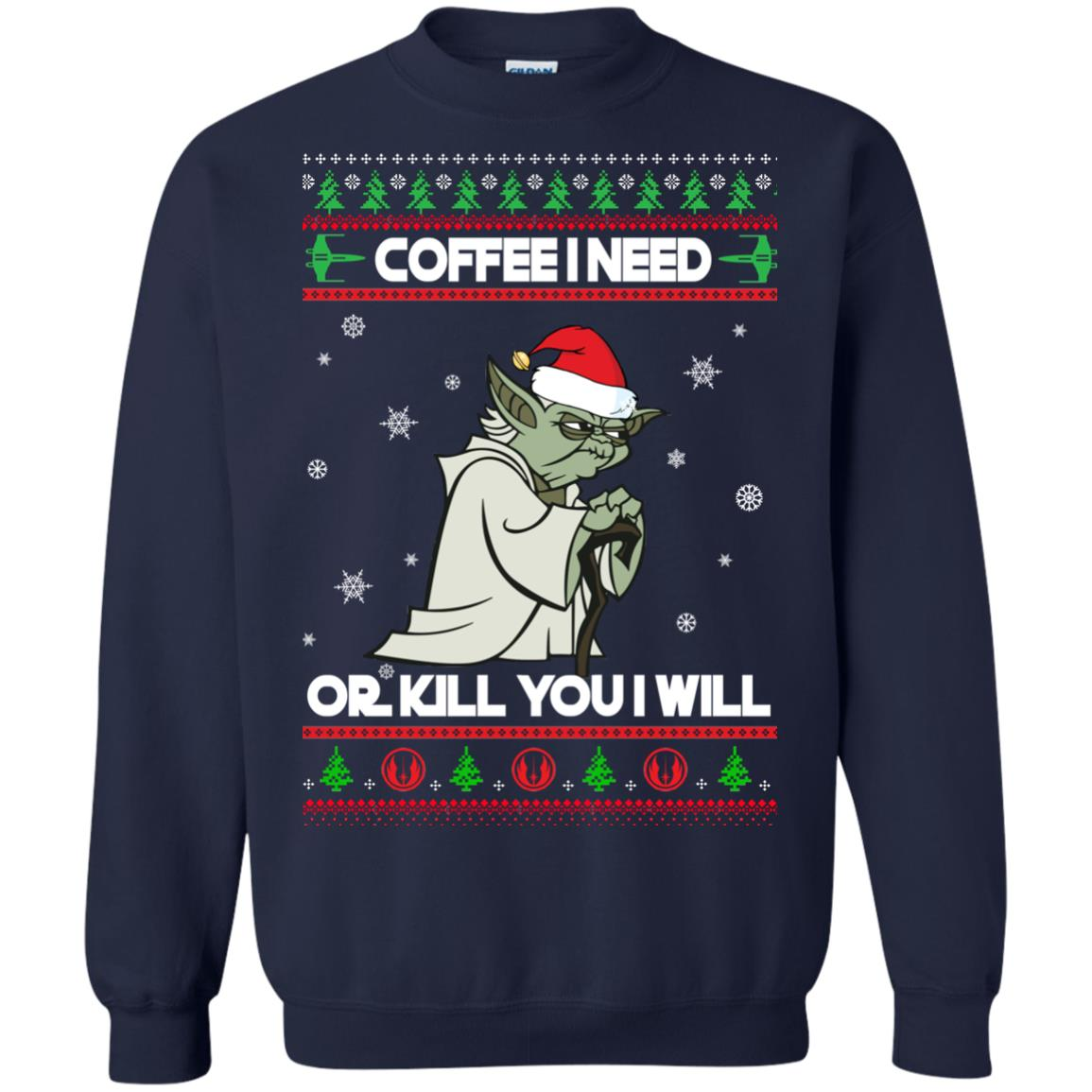 image 1243px Star Wars Yoda Sweater: Coffee I Need Or Kill You I Will Christmas Sweater
