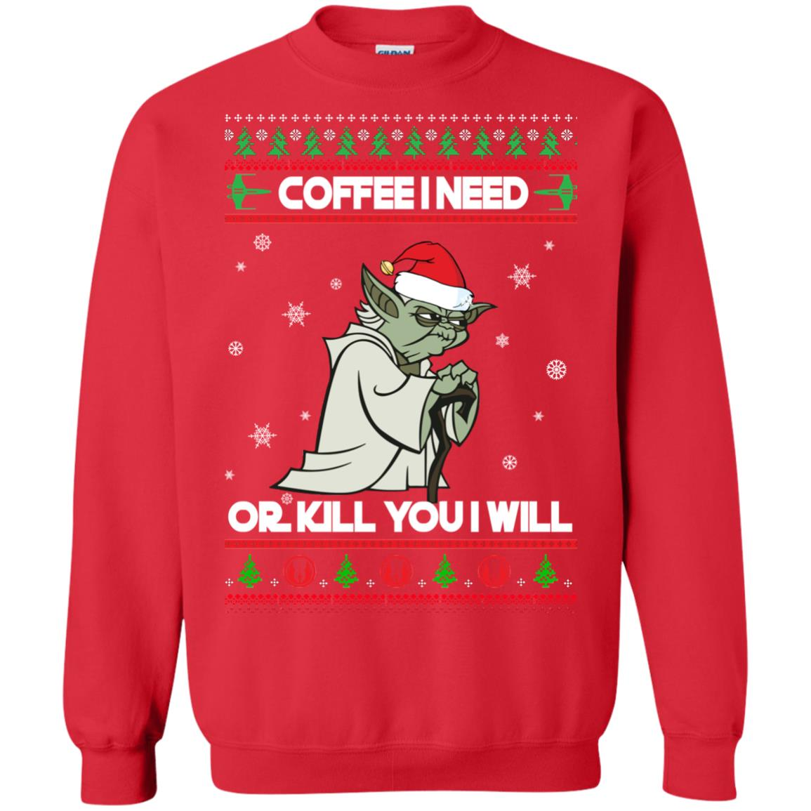image 1244px Star Wars Yoda Sweater: Coffee I Need Or Kill You I Will Christmas Sweater