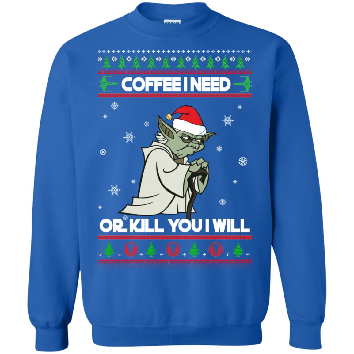 image 1246px Star Wars Yoda Sweater: Coffee I Need Or Kill You I Will Christmas Sweater
