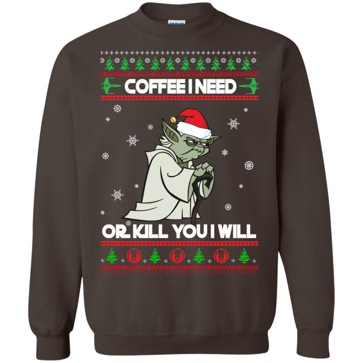 image 1247px Star Wars Yoda Sweater: Coffee I Need Or Kill You I Will Christmas Sweater