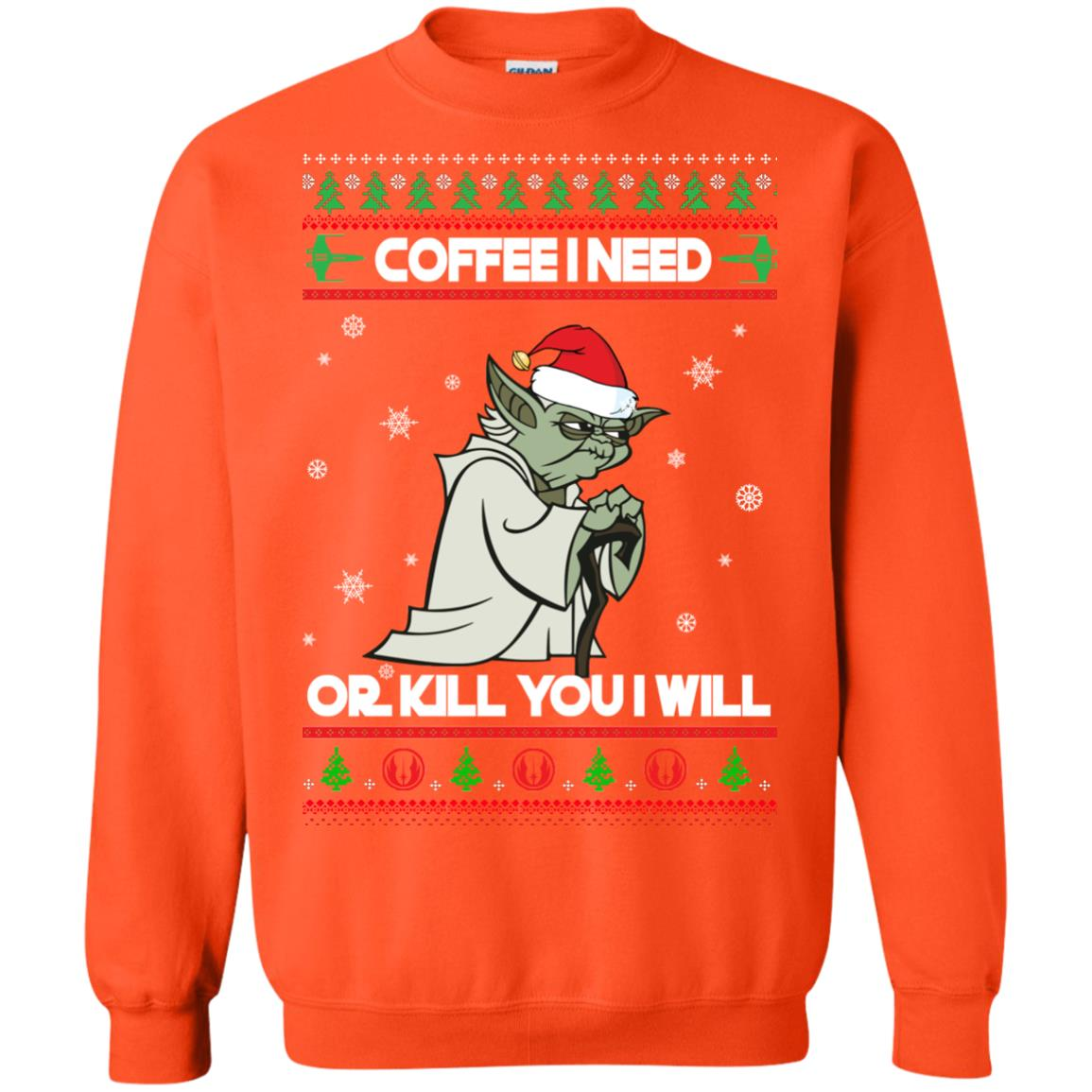 image 1249px Star Wars Yoda Sweater: Coffee I Need Or Kill You I Will Christmas Sweater
