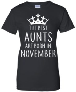 image 128 247x296px The Best Aunts Are Born In November T Shirts, Hoodies, Tank