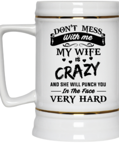image 13 247x296px Don't Mess With Me My Wife Is Crazy Coffee Mug