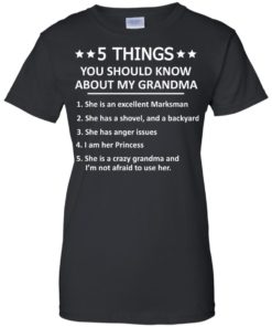 image 1337 247x296px 5 Things you should know about my Grandma t shirt, hoodies, tank top
