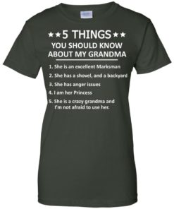 image 1338 247x296px 5 Things you should know about my Grandma t shirt, hoodies, tank top