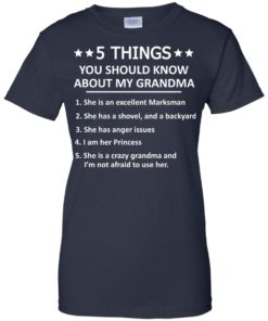 image 1339 247x296px 5 Things you should know about my Grandma t shirt, hoodies, tank top