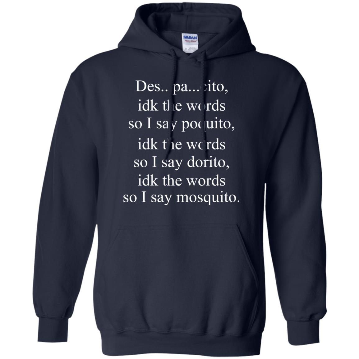 image 1438px Despacito idk the words so I say poquito idk the words so I say dorito [black version] shirt