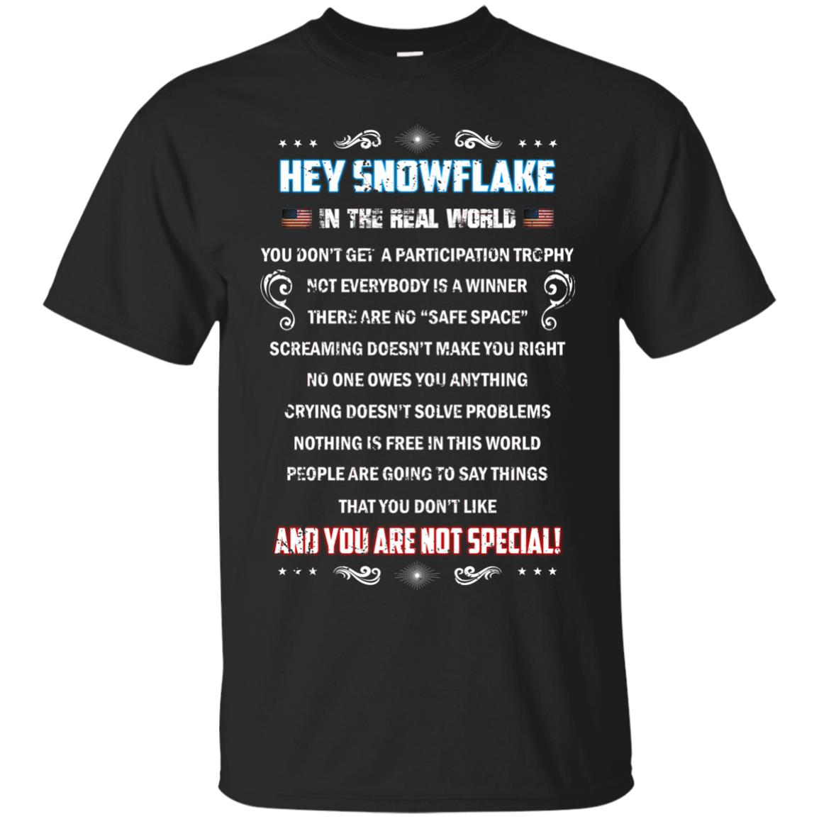 image 1592px Hey Snowflake In The Real World You Don't Get A Participation Trophy T Shirts