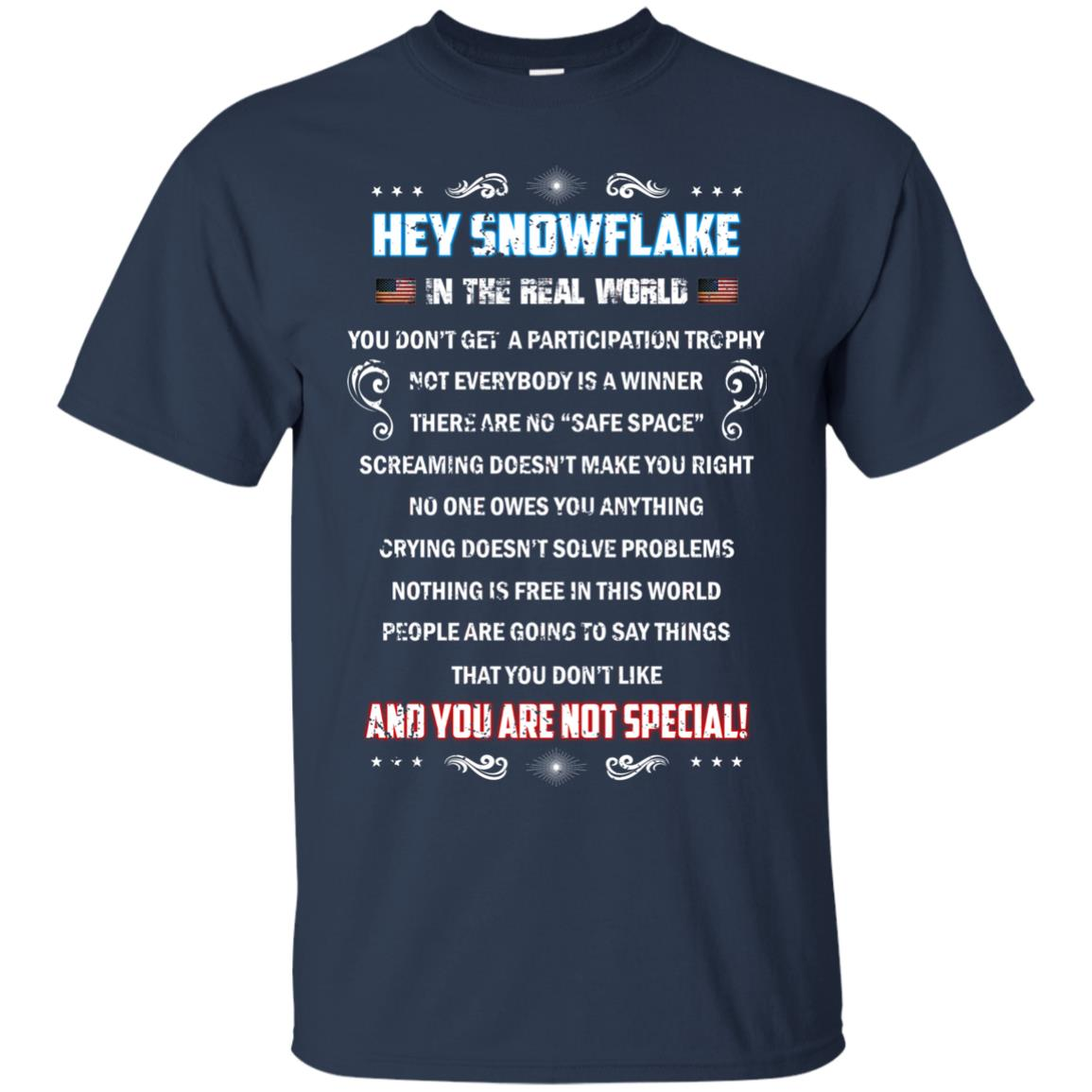 image 1593px Hey Snowflake In The Real World You Don't Get A Participation Trophy T Shirts