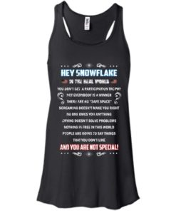 image 1594 247x296px Hey Snowflake In The Real World You Don't Get A Participation Trophy T Shirts
