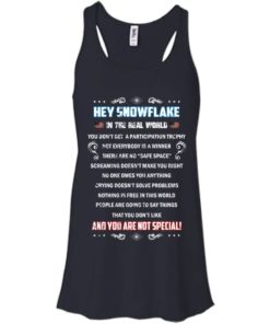 image 1595 247x296px Hey Snowflake In The Real World You Don't Get A Participation Trophy T Shirts
