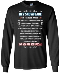 image 1596 247x296px Hey Snowflake In The Real World You Don't Get A Participation Trophy T Shirts
