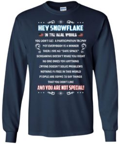 image 1597 247x296px Hey Snowflake In The Real World You Don't Get A Participation Trophy T Shirts