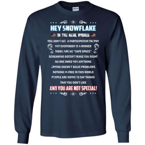 image 1597 490x490px Hey Snowflake In The Real World You Don't Get A Participation Trophy T Shirts