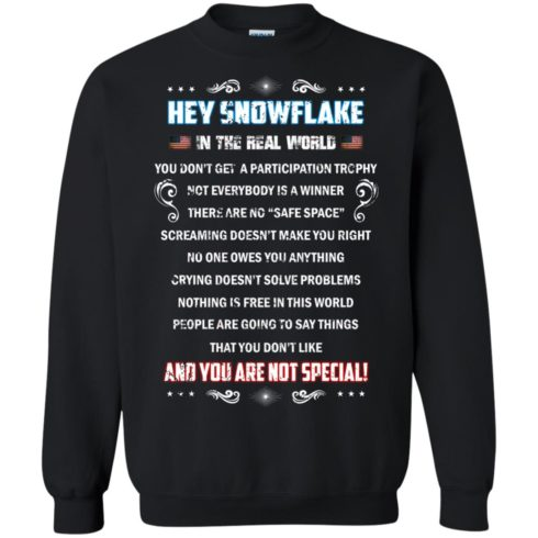 image 1600 490x490px Hey Snowflake In The Real World You Don't Get A Participation Trophy T Shirts